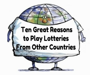 Ten Great Reasons to Play Lotteries From Other Countries
