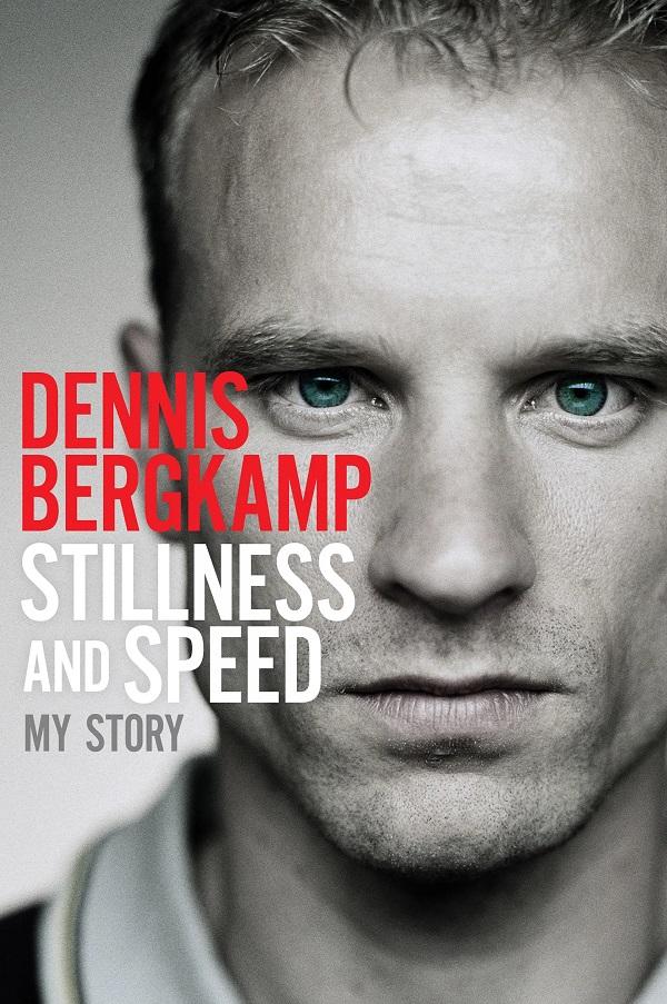 Stillness and Speed – Dennis Bergkamp