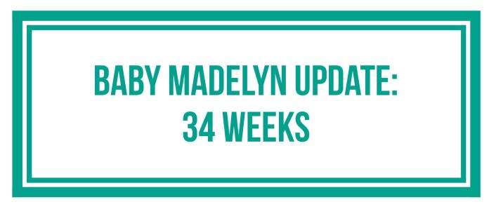 Baby Madelyn 34 Weeks