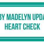 Baby Madelyn Update: Heart Check