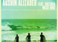 Akshin Alizadeh feat. Chesqua – Wash Away