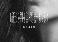 BANKS – Brain (Prod. By Shlohmo)