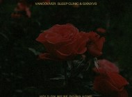 Vancouver Sleep Clinic & GXNXVS – Hold On We're Going Home (Drake cover)
