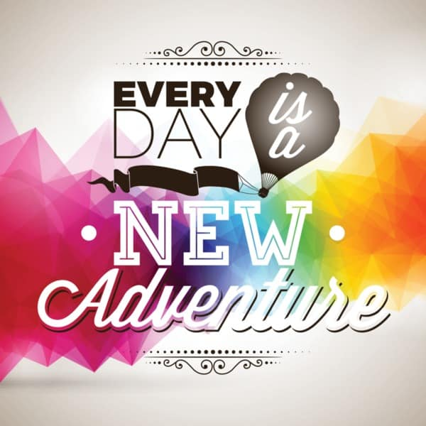 every-day-is-a-new-adventure