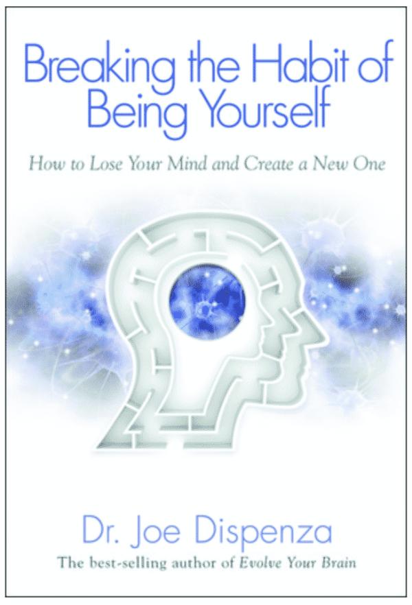 image of joe dispenza's book: Breaking the habit of being yourself