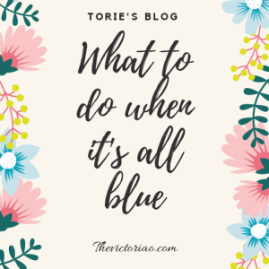 What to do when it's all blue- TheVictoriaO.com