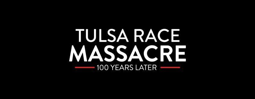 Tulsa Race Massacre: 100 Years Later