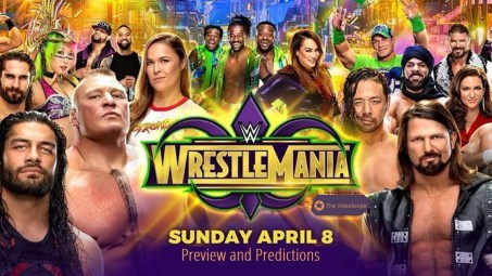 WrestleMania 34 Preview and Predictions (Pre-Show Included)