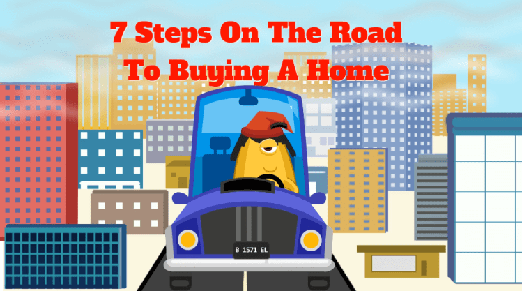 7 Steps On The Road To Buying A Home