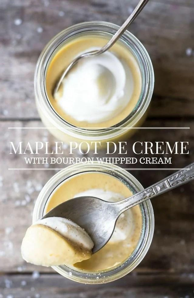 Salted Maple Pot de Creme with Bourbon Whipped Cream is proof positive that not all decadent desserts involve chocolate. #pudding #maple #potdecreme #dessert #bourbon #flavoredwhippedcream #romantic #valentinesday #custard #flan #blancmange #glutenfree
