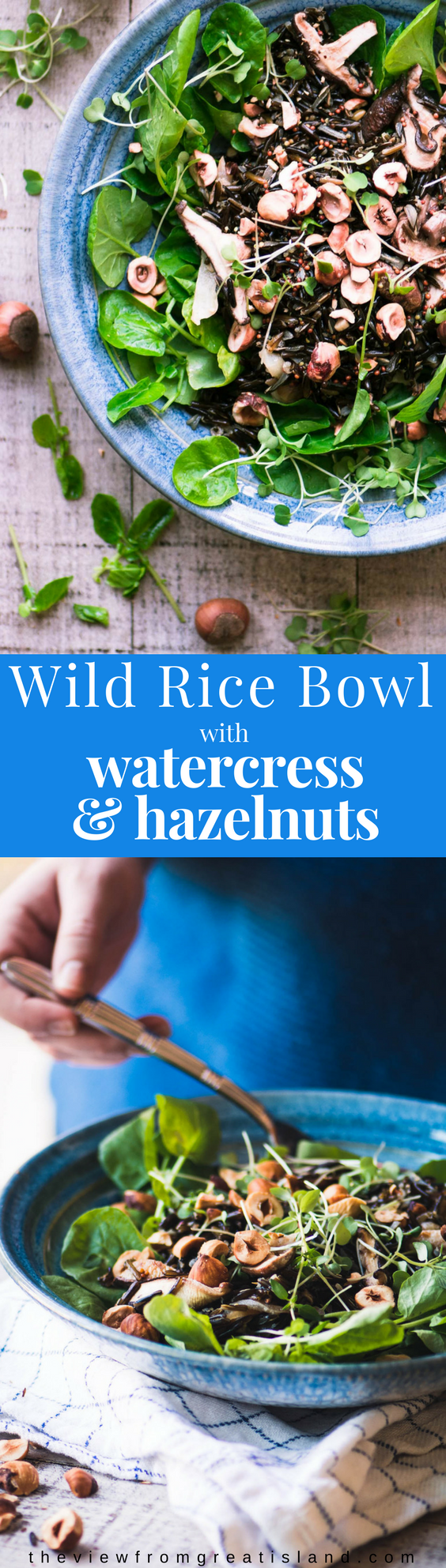 Wild Rice Bowl with Watercress and Hazelnuts ~ a warm pilaf of wild rice, onions, and mushrooms over spicy watercress topped and with toasted hazelnuts #glutenfree #ancientgrains #grainbowl #ricebowl #wildrice #salad #hazelnuts #healthy #vegan #vegetarian #lunch #dinner #greens