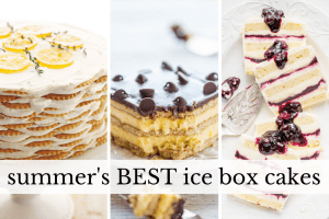 summer's best icebox cakes