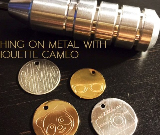 Etching Metal With Your Silhouette Cameo Machine