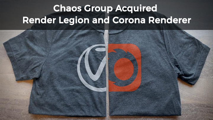 Chaos Group Acquired Render Legion and Corona Renderer