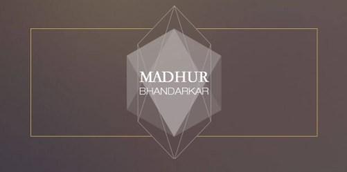 madhur bhandarkar production house