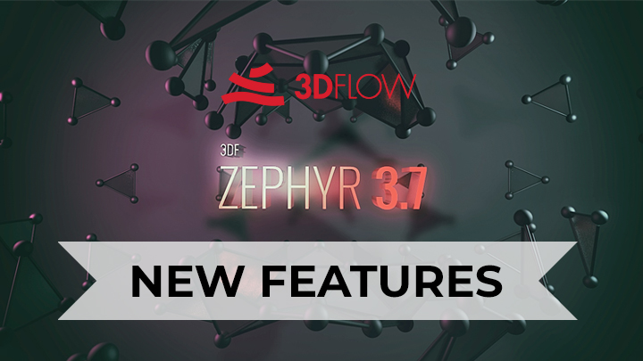 3df zephyr 3.7 3dflow new features