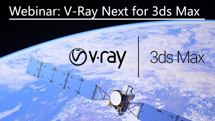 V-Ray Next for 3ds Max: Next Generation Rendering Webinar From Chaos