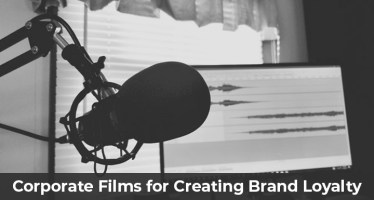 Corporate Films for Creating Brand Loyalty