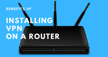 Learn benefits of installing VPN on a router