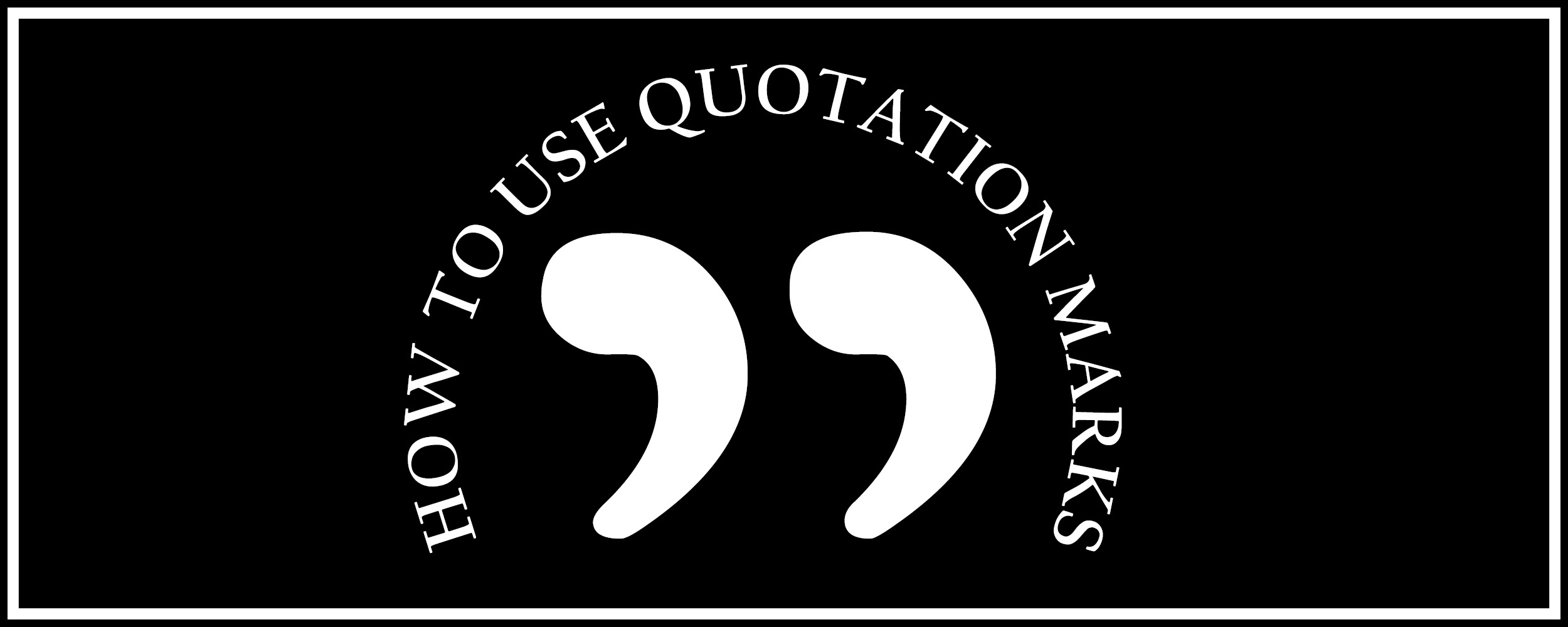 How To Use Quotation Marks The Visual Communication Guy