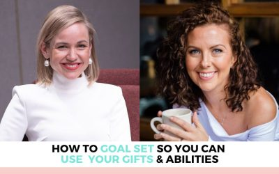 How to Goal Set So You Can Use Your Gifts and Abilities