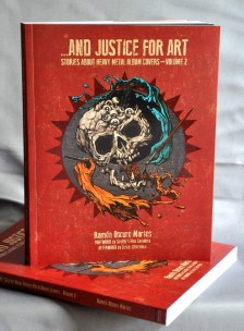 And Justice for Art: Stories About Heavy Metal Album Covers Volume 2