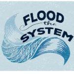 floodthesystem