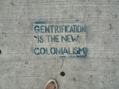 gentrification-is-the-new-colonialism