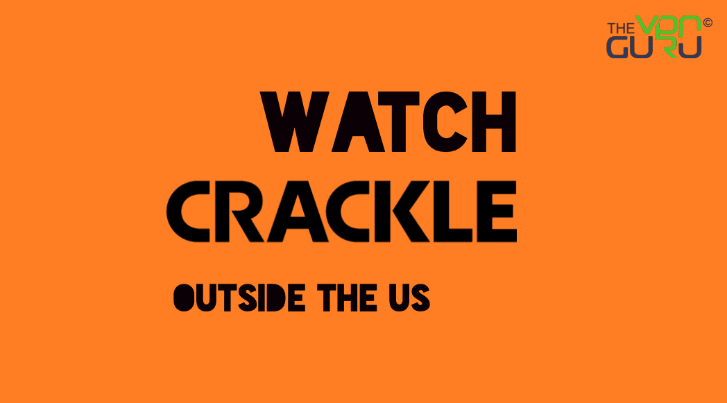 How to Watch Crackle outside the US