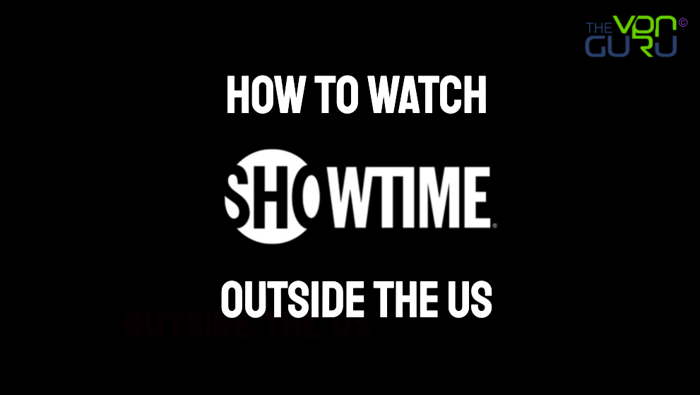 Watch Showtime outside the US