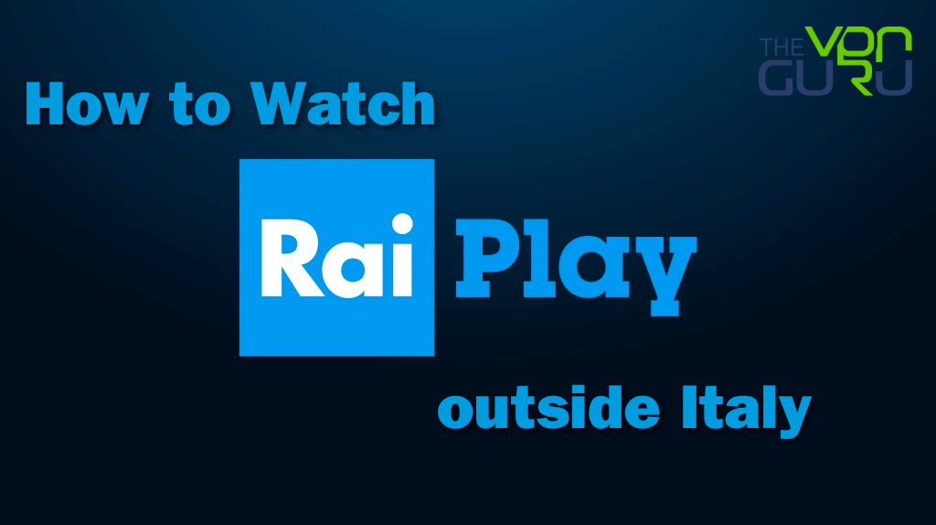 Rai Play outside Italy