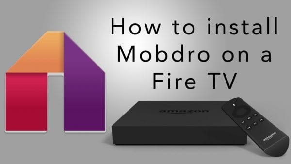 How to Install Mobdro on Fire Stick without PC - The VPN Guru