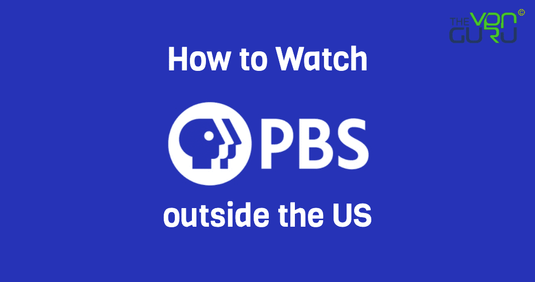 How to Watch PBS outside the US