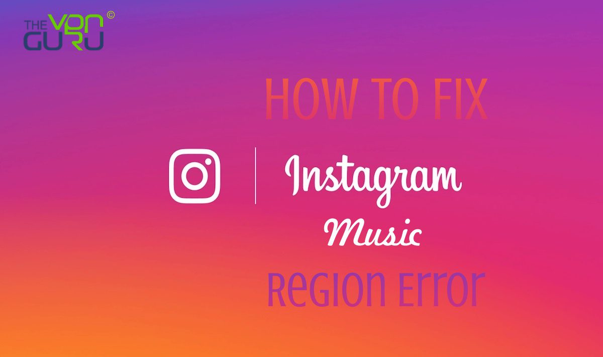 How to Fix Instagram Music Isn't Available in Your Region