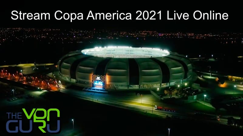 How to Watch Copa America 2021 Live Online