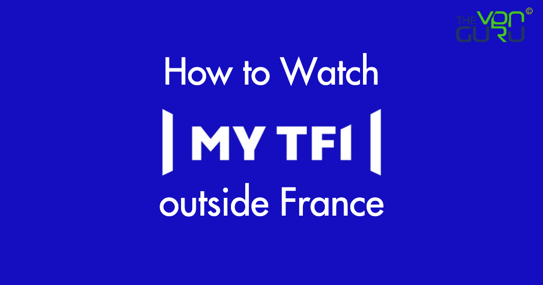 Get MyTF1 Abroad
