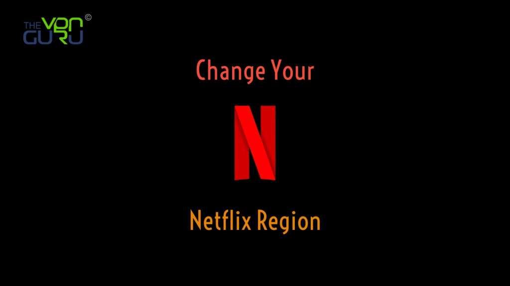 Switch Netflix Region to USA