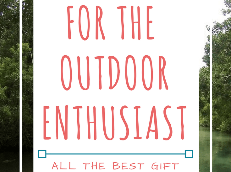 gift ideas for the outdoor enthusiast