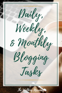 Daily, Weekly, and Monthly Blogging Tasks