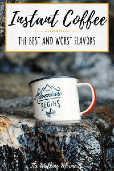 instant coffee best worst flavors the walking mermaid overlay pinterest image