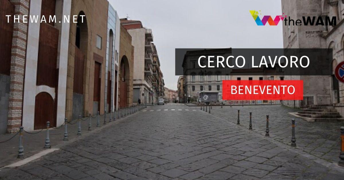 Cerco lavoro Benevento e provincia: annunci offerte ...