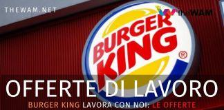 Offerte di lavoro burger king