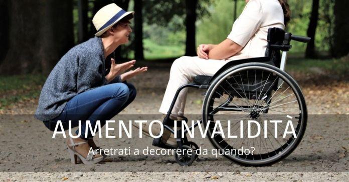 Aumento pensione invalidità: in arrivo gli arretrati. Ecco per chi