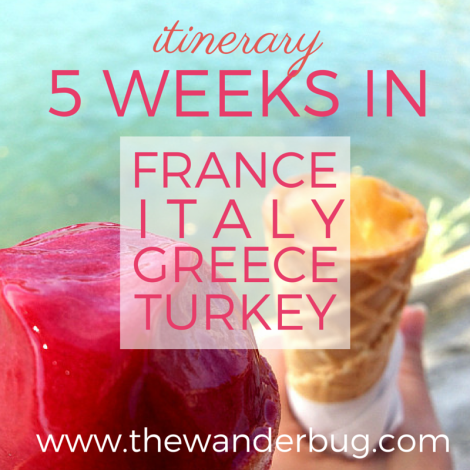 Itinerary: 5 Weeks in France, Italy, Greece & Turkey | www.thewanderbug.com