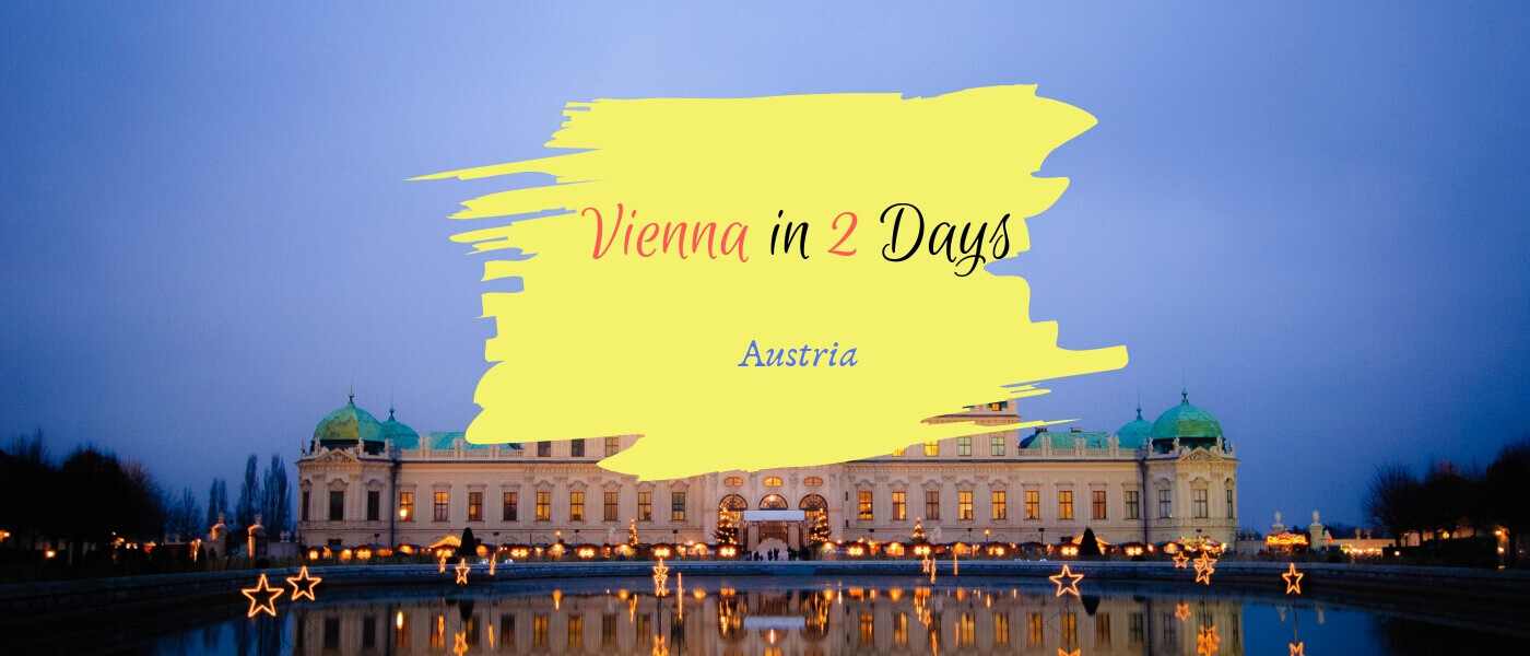 Places to visit in Vienna in 2 days - Vienna 2 day Itinerary