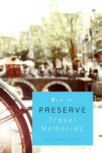 Travel Memories Ideas | How to preserve Travel Memories