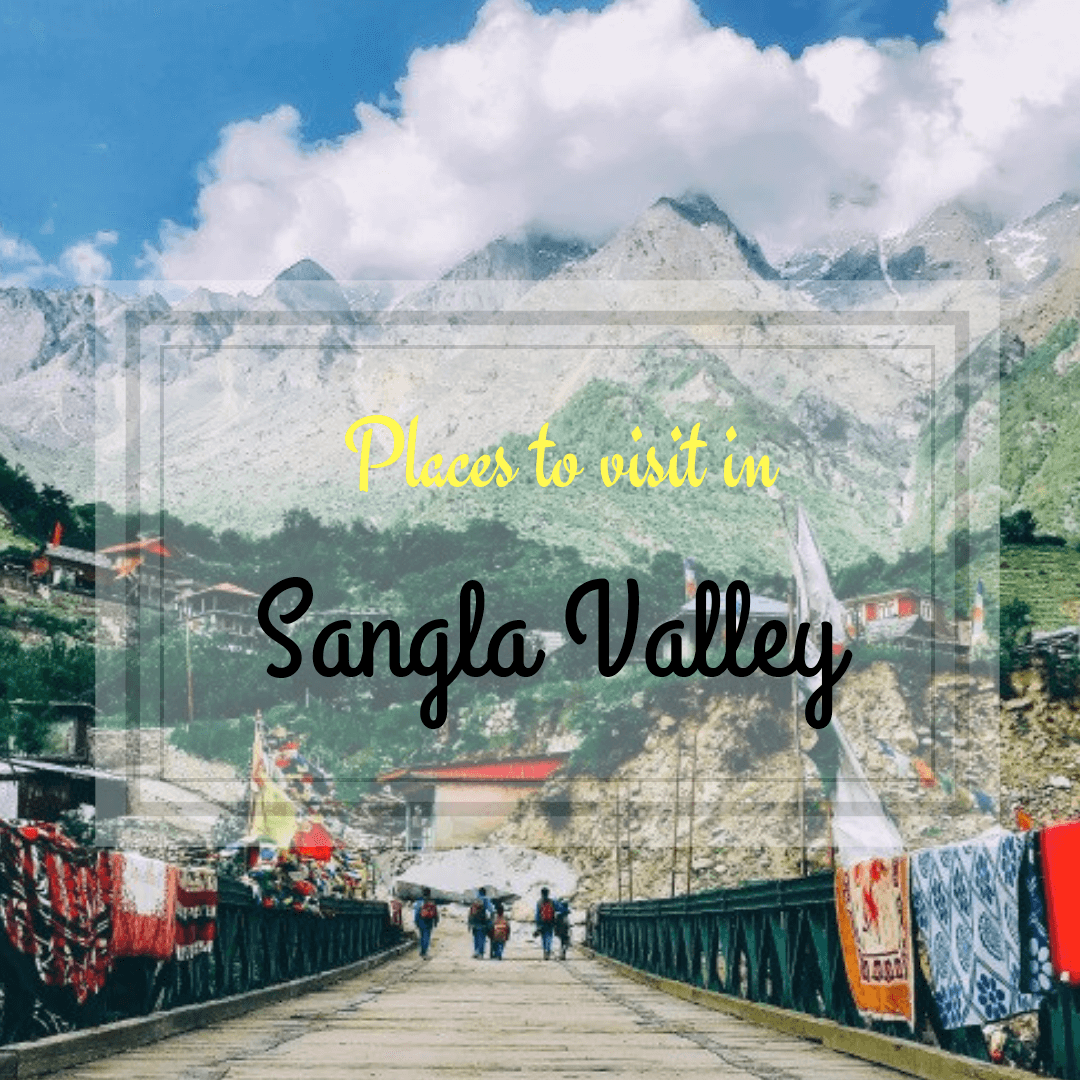 sangla places to see