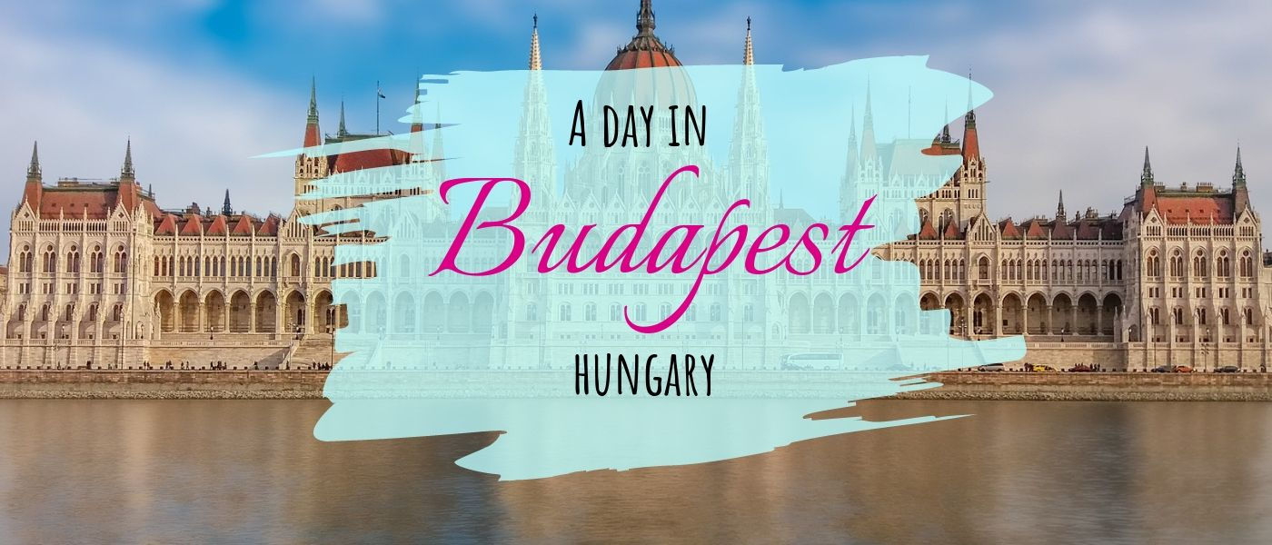 Budapest Itinerary: See the best of Budapest in a day
