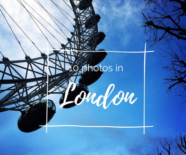 10 Photos in London