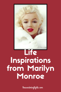 Life Inspirations from Marilyn Monroe (1)